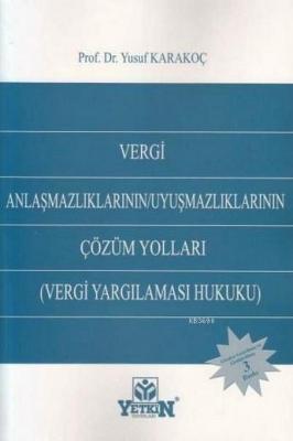 Vergi Anlaşmazlıklarının/Uyuşmazlıklarının Çözüm Yolları Yusuf Karakoç