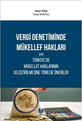 Vergi Denetiminde Mükellef Hakları ve Türkiye'de Mükellef Haklarının G