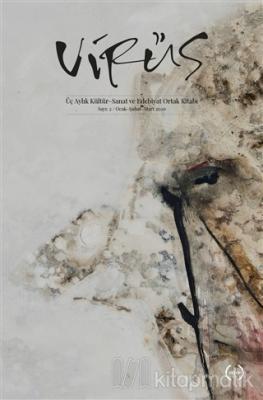 Virüs Üç Aylık Kültür Sanat ve Edebiyat Dergisi Sayı: 2 Ocak - Şubat - Mart 2020