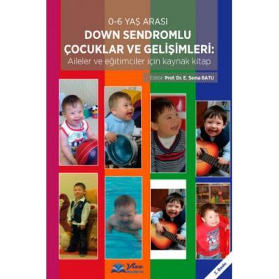 Down Sendromlu Çocuklar ve Gelişimleri