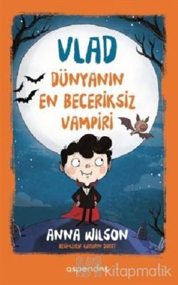 Vlad - Dünyanın En Beceriksiz Vampiri (Ciltli)