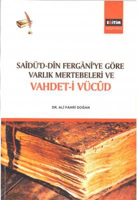 Sâdü'd-Din Fergânî'ye Göre Varlık Mertebeleri ve Vahdet-i Vücûd
