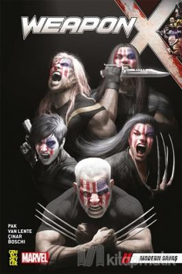 Weapon X 3: Modern Savaş Greg Pak
