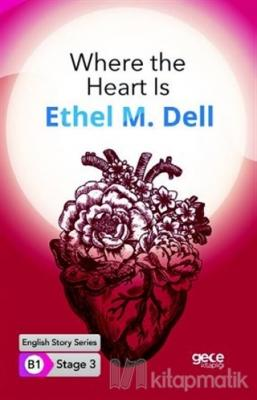 Where the Heart Is Ethel M. Dell