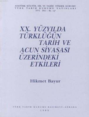 XX. Yüzyılda Türklüğün Tarih ve Acun Siyasası Üzerindeki Etkileri