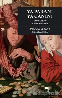 Ya Paranı Ya Canını Jacques Le Goff