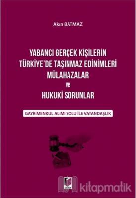 Yabancı Gerçek Kişilerin Türkiye'de Taşınmaz Edinimleri Mülahazalar ve
