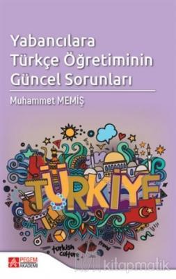 Yabancılara Türkçe Öğretiminin Güncel Sorunları Muhammet Memiş
