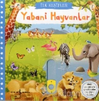 Yabani Hayvanlar - İlk Keşifler (Ciltli) Kolektif