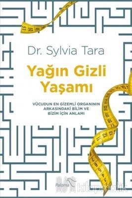 Yağın Gizli Yaşamı Sylvia Tara