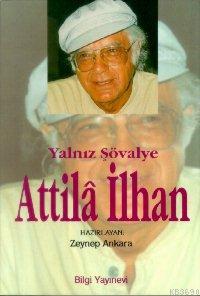 Yalnız Şövalye Attila Ilhan