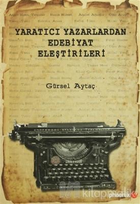 Yaratıcı Yazarlardan Edebiyat Eleştirileri