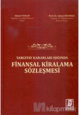 Yargıtay Kararları Işığında Finansal Kiralama Sözleşmesi (Ciltli)