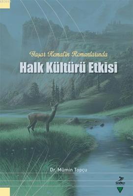 Yaşar Kemal'in Romanlarında Halk Kültürü Etkisi