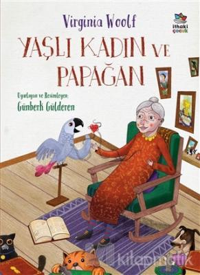 Yaşlı Kadın ve Papağan Virginia Woolf