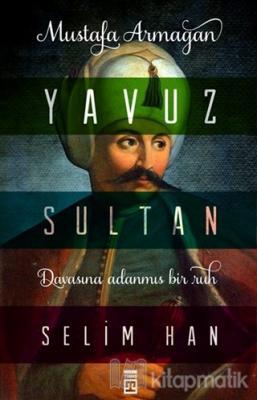 Yavuz Sultan Selim Han Mustafa Armağan