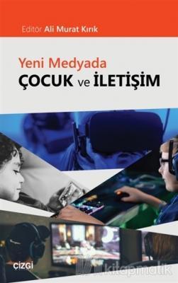 Yeni Medyada Çocuk ve İletişim