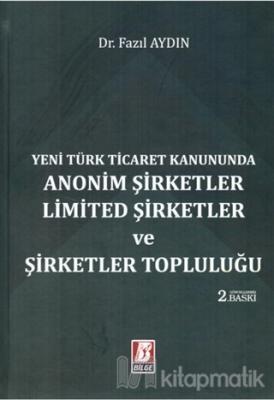 Yeni Türk Ticaret Kanununda Anonim Şirketler Limited Şirketler ve Şirketler Topluluğu (Ciltli)