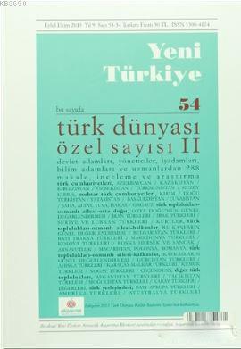 Yeni Türkiye Dergisi Sayı : 54 Eylül-Ekim 2013