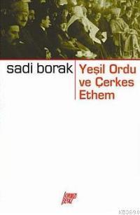 Yeşil Ordu ve Çerkez Ethem Olayı %15 indirimli Sadi Borak