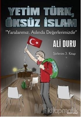 Yetim Türk, Öksüz İslam