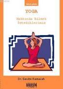 Yoga Hakkında Bilmek İstediklerimiz