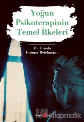 Yoğun Psikoterapinin Temel İlkeleri Frieda Fromm-Reichmann
