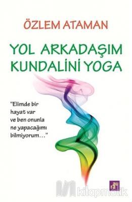 Yol Arkadaşım Kundalini Yoga Özlem Ataman