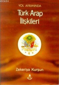 Yol Ayrımında Türk-arap İlişkileri