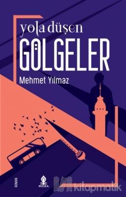 Yola Düşen Gölgeler Mehmet Yılmaz