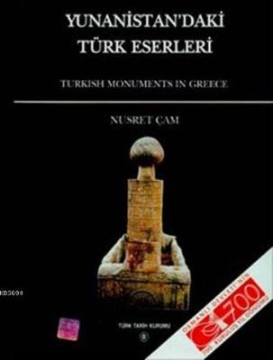 Yunanistan'daki Türk Eserleri - Turkish Monuments in Greece (Ciltli)