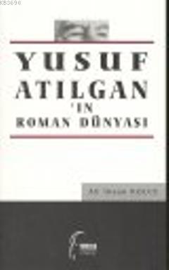Yusuf Atılgan'ın Roman Dünyası