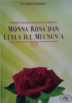Yüzyılın Ses Getiren Efsanevi Aşk Şiiri Monna Rosa'dan Leyla İle Mecnun'a