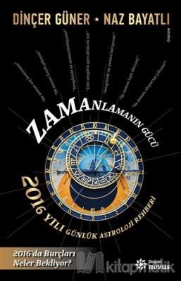 Zamanlamanın Gücü- 2016 Yılı Günlük Astroloji Rehberi
