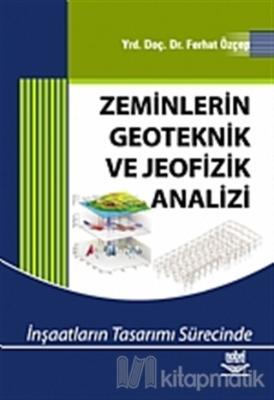 Zeminlerin Geoteknik ve Jeofizik Analizi