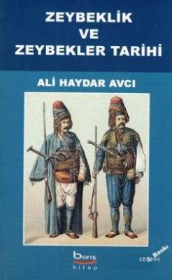 Zeybeklik Tarihi ve Zeybekler Tarihi Ali Haydar Avcı