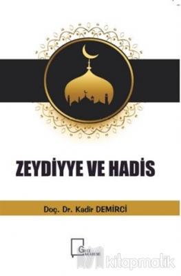Zeydiyye Ve Hadis Kadir Demirci