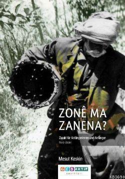 Zonê Ma Zanena? (Zazaca-Almanca)