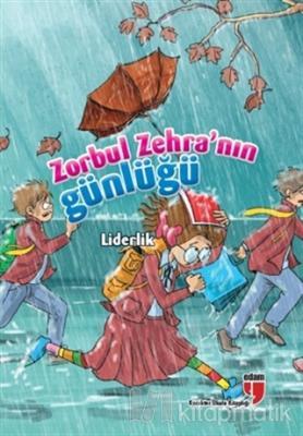 Zorbul Zehra'nın Günlüğü - Liderlik Neriman Karatekin