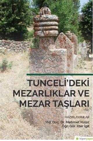 Tuncelideki Mezarlıklar Ve Mezar Talşarı Mehmet Kulaz