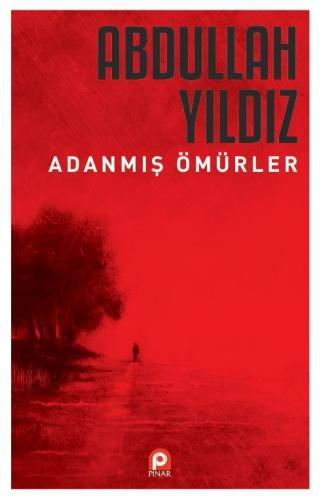 Adanmış Ömürler - Abdullah Yıldız - kitapoba.com