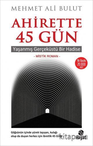 Ahirette 45 Gün - Mehmet Ali Bulut - kitapoba.com