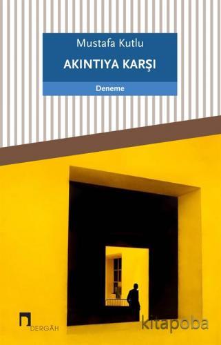 Akıntıya Karşı - Mustafa Kutlu - kitapoba.com