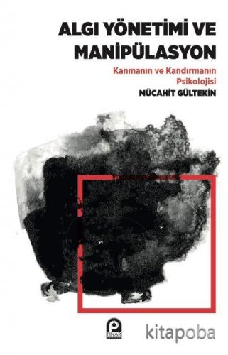 Algı Yönetimi ve Manipülasyon - Mücahit Gültekin - kitapoba.com