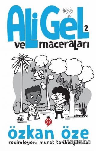 Ali Gel ve Maceraları 2 - Özkan Öze - kitapoba.com