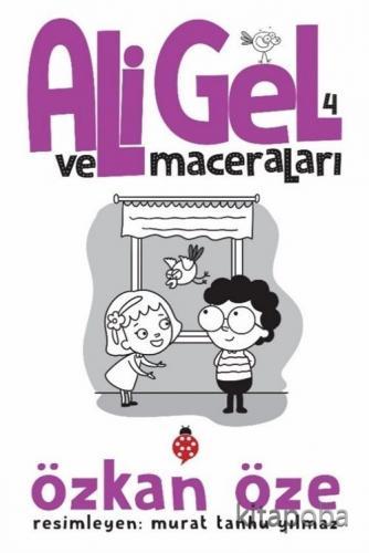 Ali Gel ve Maceraları 4 - Özkan Öze - kitapoba.com