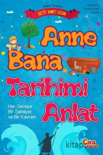 Anne Bana Tarihimi Anlat - Seyit Ahmet Uzun - kitapoba.com