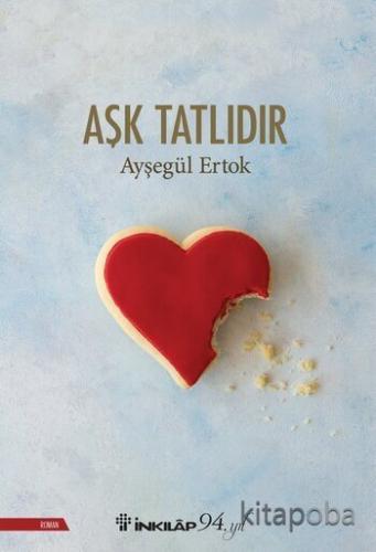 Aşk Tatlıdır - Ayşegül Ertok - kitapoba.com