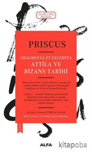 Atilla ve Bizans Tarihi - Priscus - kitapoba.com