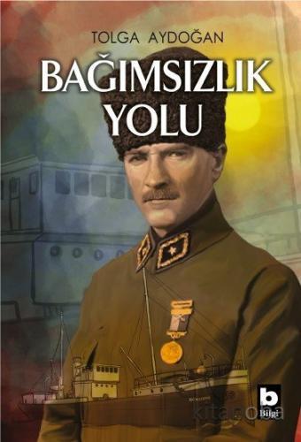 Bağımsızlık Yolu - Tolga Aydoğan - kitapoba.com